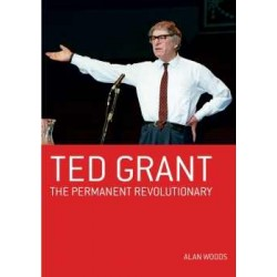 Ted Grant - The permanent revolutionary